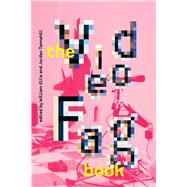 The Videofag Book by Ellis, William; Tannahill, Jordan, 9781771663625