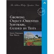 Growing Object-Oriented Software, Guided by Tests by Freeman, Steve; Pryce, Nat, 9780321503626