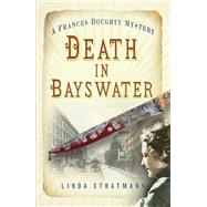 Death in Bayswater by Stratmann, Linda, 9780750963626