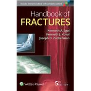 Handbook of Fractures by Egol, Kenneth; Koval, Kenneth J.; Zuckerman, Joseph, 9781451193626