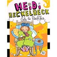 Heidi Heckelbeck Gets the Sniffles by Coven, Wanda; Burris, Priscilla, 9781481413626