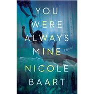 You Were Always Mine by Baart, Nicole, 9781501133626