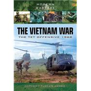 The Vietnam War: The Tet Offensive 1968 by Tucker-jones, Anthony, 9781783463626