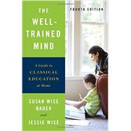 The Well-trained Mind by Bauer, S. Wise; Wise, Jessie, 9780393253627