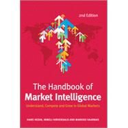 The Handbook of Market Intelligence: Understand, Compete and Grow in Global Markets by Hedin, Hans; Hirvensalo, Irmeli; Vaarnas, Markko, 9781118923627