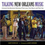 Talking New Orleans Music by Feintuch, Burt; Samson, Gary, 9781496803627