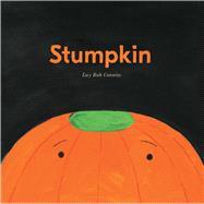 Stumpkin by Cummins, Lucy Ruth; Cummins, Lucy Ruth, 9781534413627
