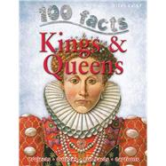 100 Facts - Kings & Queens by MacDonald, Fiona, 9781848103627