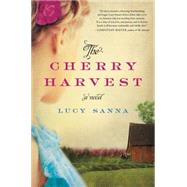 The Cherry Harvest by Sanna, Lucy, 9780062343628