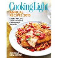 Cooking Light Annual Recipes 2015 by Editors of Cooking Light Magazine, 9780848743628