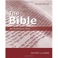 A Study Companion to the Bible: An Introduction by Le Donne, Anthony, 9781451483628