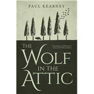 The Wolf in the Attic by Kearney, Paul, 9781781083628