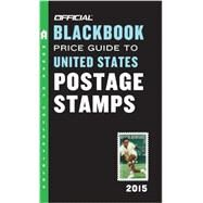 The Official Blackbook Price Guide to United States Postage Stamps 2015, 37th Edition by HUDGEONS, THOMAS E. JR, 9780375723629