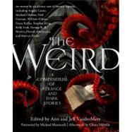 The Weird A Compendium of Strange and Dark Stories by VanderMeer, Jeff; VanderMeer, Ann, 9780765333629