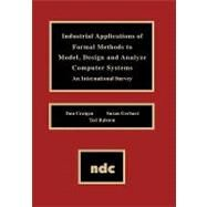 Industrial Applications of Formal Methods to Model, Design and Analyze Computer Systems : An International Survey by Craigen, Dan, 9780815513629