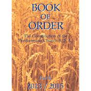 Book of Order 2013-2015: Constitution of the Presbyterian Church by Presbyterian Church, 9780983753629