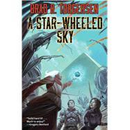 A Star Wheeled Sky by Torgersen, Brad R., 9781481483629