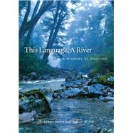 This Language, a River by Smith, K. Aaron; Kim, Susan M., 9781554813629