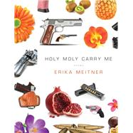 Holy Moly Carry Me by Meitner, Erika, 9781942683629
