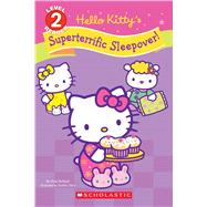 Hello Kitty's Superterrific Sleepover! (Hello Kitty) by Mcveigh, Mark; Hino, Sachiho, 9781338113631