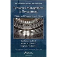 Personnel Management in Government: Politics and Process, Seventh Edition by Naff; Katherine C., 9781466513631