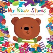 My New Shoes by Sparrow, Leilani; Taylor, Dan, 9781499803631