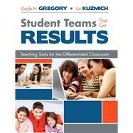 Student Teams That Get Results by Gregory, Gayle H.; Kuzmich, Lin, 9781634503631