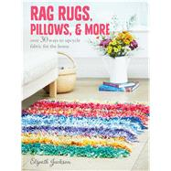 Rag Rugs, Pillows and More by Jackson, Elspeth, 9781782493631