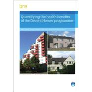 Quantifying The Health Benefits of the Decent Homes Programme by Garrett,Helen, 9781848063631