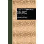 Teachers and Mentors: Profiles of Distinguished Twentieth-Century Professors of Education by Bullough, Jr.,Robert V., 9781138983632