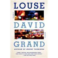 Louse A Novel by Grand, David, 9781250063632