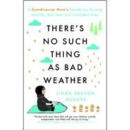 There's No Such Thing As Bad Weather by Mcgurk, Linda Åkeson, 9781501143632