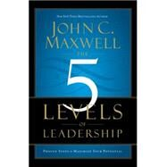 The 5 Levels of Leadership by Maxwell, John C., 9781599953632