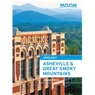 Moon Asheville & the Great Smoky Mountains by Frye, Jason, 9781631213632