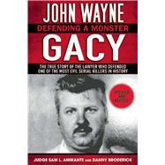 John Wayne Gacy: Defending a Monster by Amirante, Sam L.; Broderick, Danny, 9781632203632