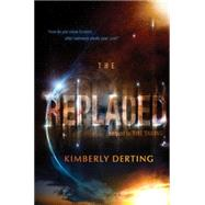 The Replaced by Derting, Kimberly, 9780062293633