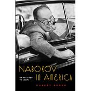 Nabokov in America On the Road to Lolita by Roper, Robert, 9780802743633
