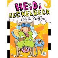 Heidi Heckelbeck Gets the Sniffles by Coven, Wanda; Burris, Priscilla, 9781481413633