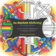 The Ancient Alchemy Coloring Book by Kaufmann, Cher, 9781581573633
