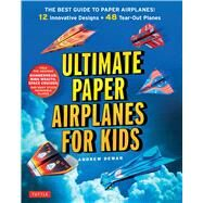 Ultimate Paper Airplanes for Kids by Dewar, Andrew, 9784805313633