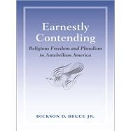 Earnestly Contending by Bruce, Dickson D. Jr., 9780813933634