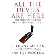 All the Devils Are Here The Hidden History of the Financial Crisis by McLean, Bethany; Nocera, Joe, 9781591843634