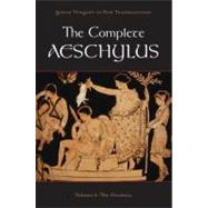 The Complete Aeschylus Volume I: The Oresteia by Aeschylus; Burian, Peter; Shapiro, Alan, 9780199753635