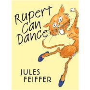 Rupert Can Dance by Feiffer, Jules; Feiffer, Jules, 9780374363635