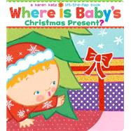 Where Is Baby's Christmas Present? A Lift-the-Flap Book/Lap Edition by Katz, Karen; Katz, Karen, 9781442403635