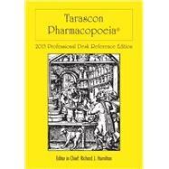 Tarascon Pharmacopoeia 2013 Professional Desk Reference Edition by Hamilton, Richard J., 9781449673635