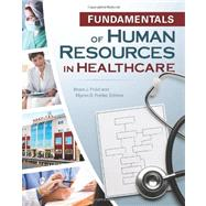 Fundamentals of Human Resources in Healthcare by Fried, Bruce J., 9781567933635