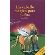 Un caballo mágico para Ana/ A magic horse for Ana by Muller, Karin; Fahrnlander, Beate, 9789583043635