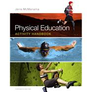 Physical Education Activity Handbook by McManama, Jerre, 9780321883636