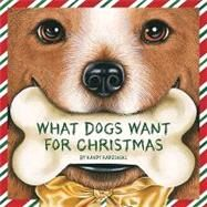 What Dogs Want for Christmas by Radzinski, Kandy, 9781585363636